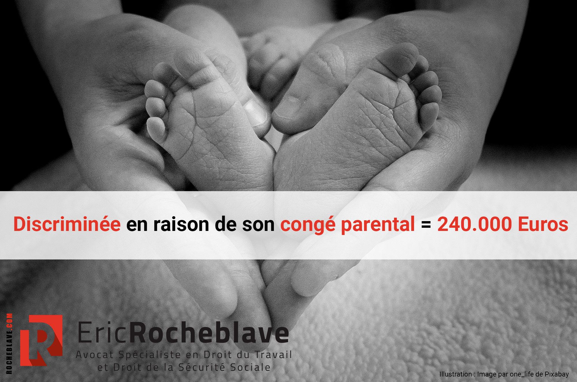 Discriminée en raison de son congé parental = 240.000 Euros