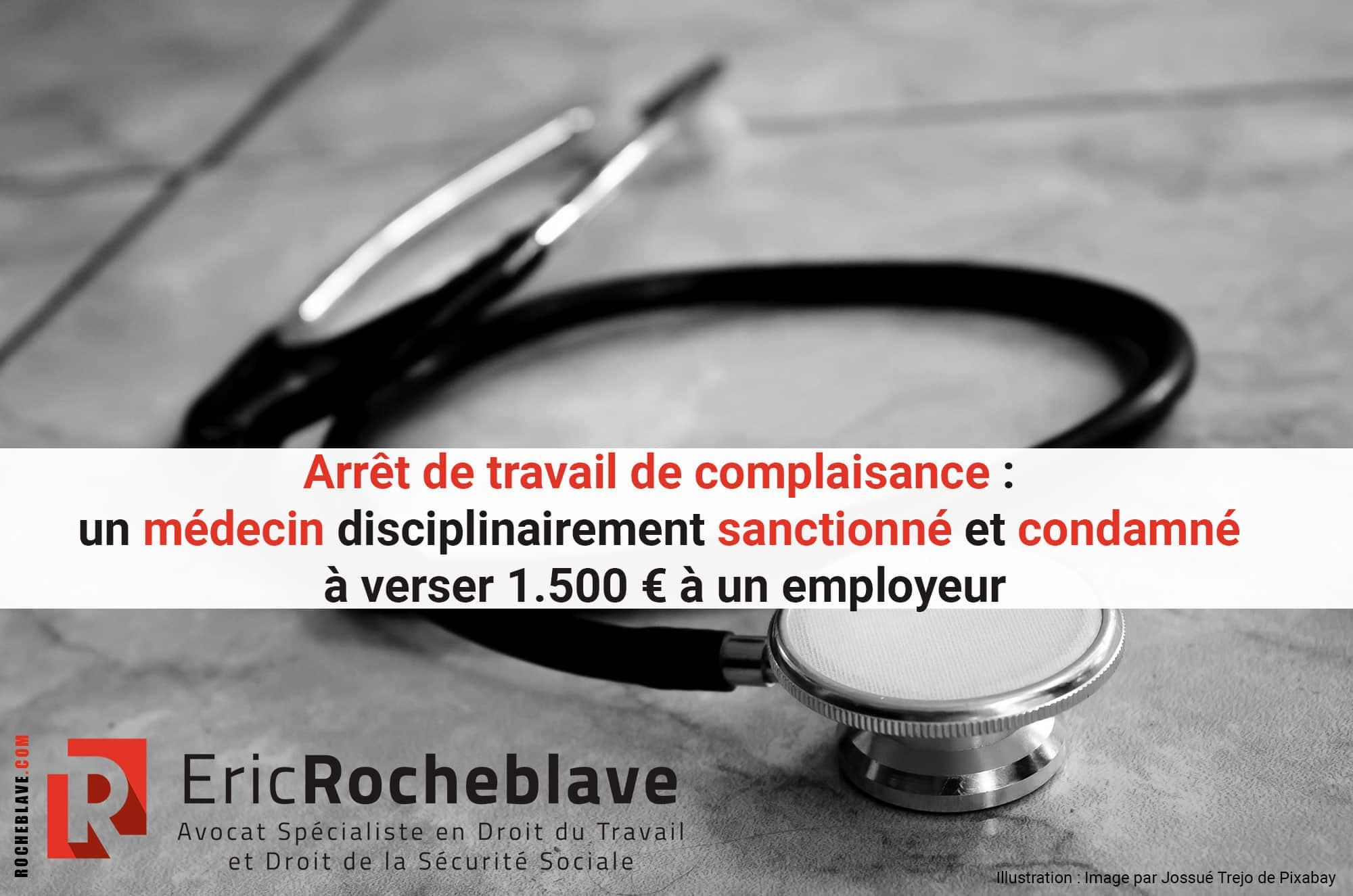 Arrêt de travail de complaisance : un médecin disciplinairement sanctionné et condamné à verser 1.500 € à un employeur