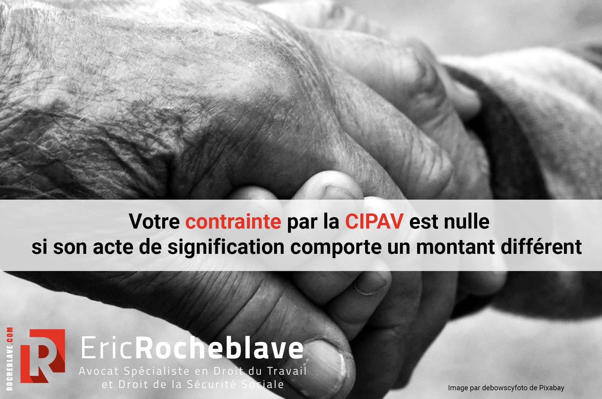 Votre contrainte par la CIPAV est nulle si son acte de signification comporte un montant différent