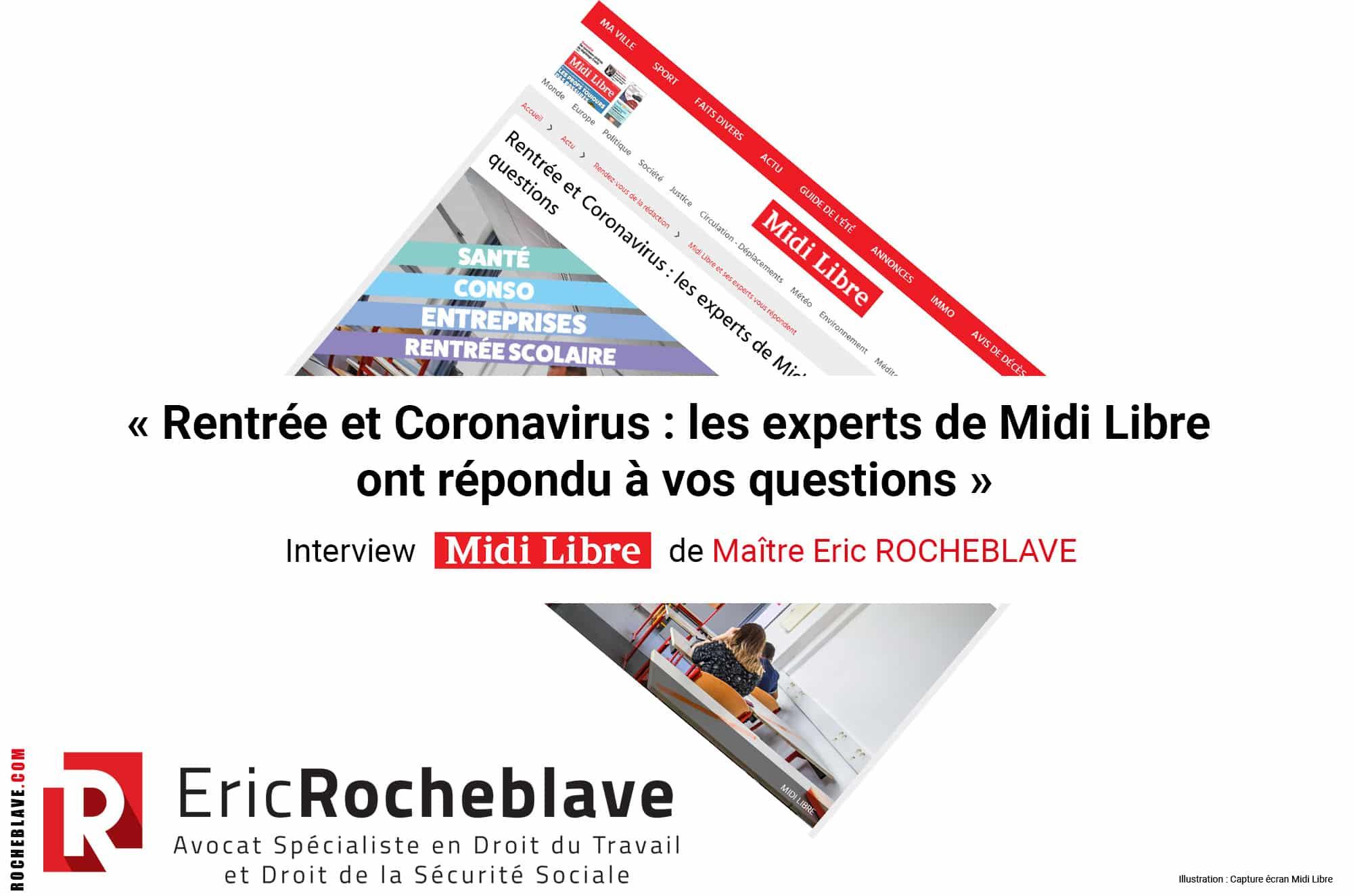 « Rentrée et Coronavirus : les experts de Midi Libre ont répondu à vos questions » Interview Midi Libre de Maître Eric ROCHEBLAVE