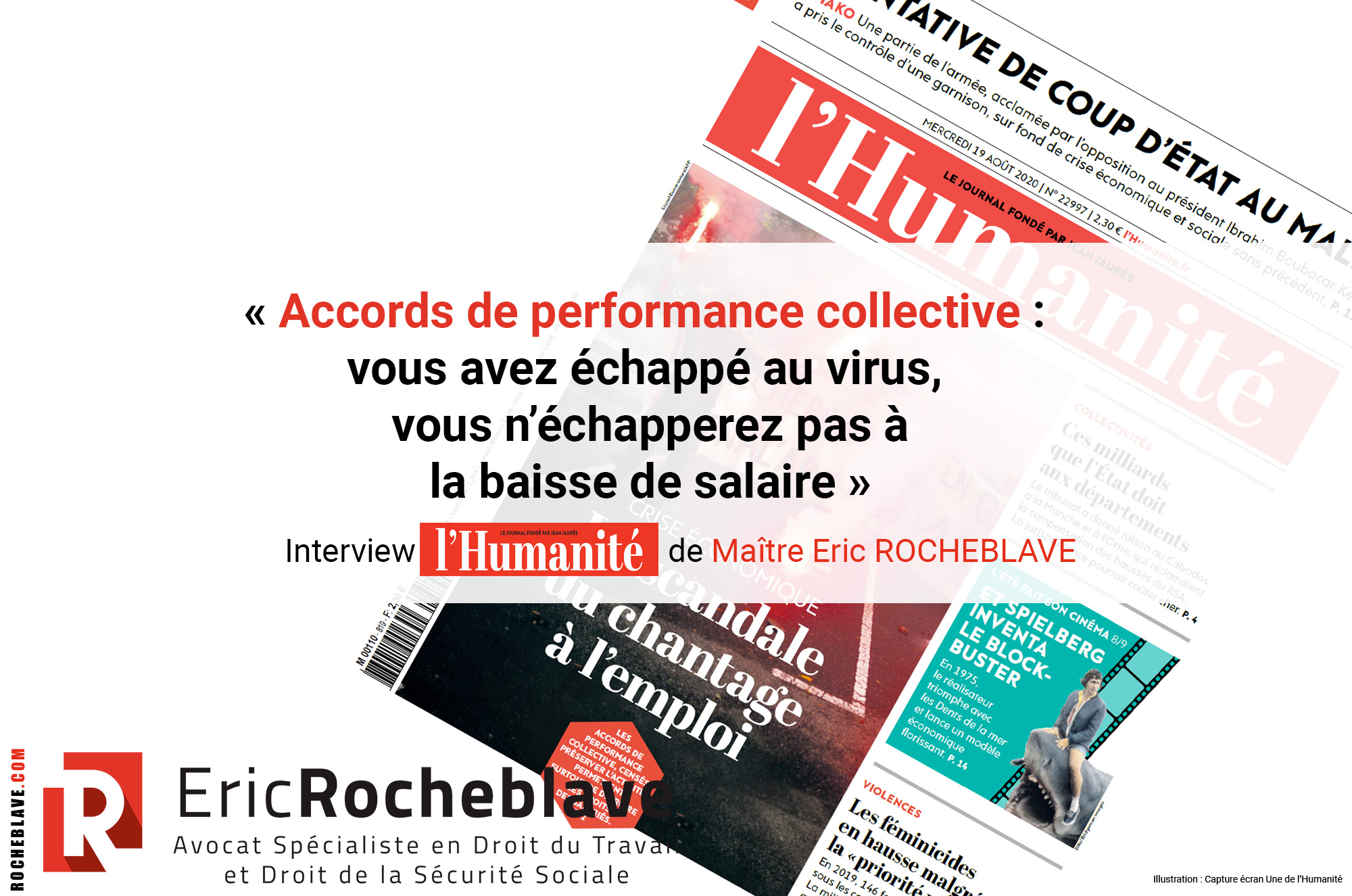 « Accords de performance collective : vous avez échappé au virus, vous n'échapperez pas à la baisse de salaire » Interview l'Humanité de Maître Eric ROCHEBLAVE