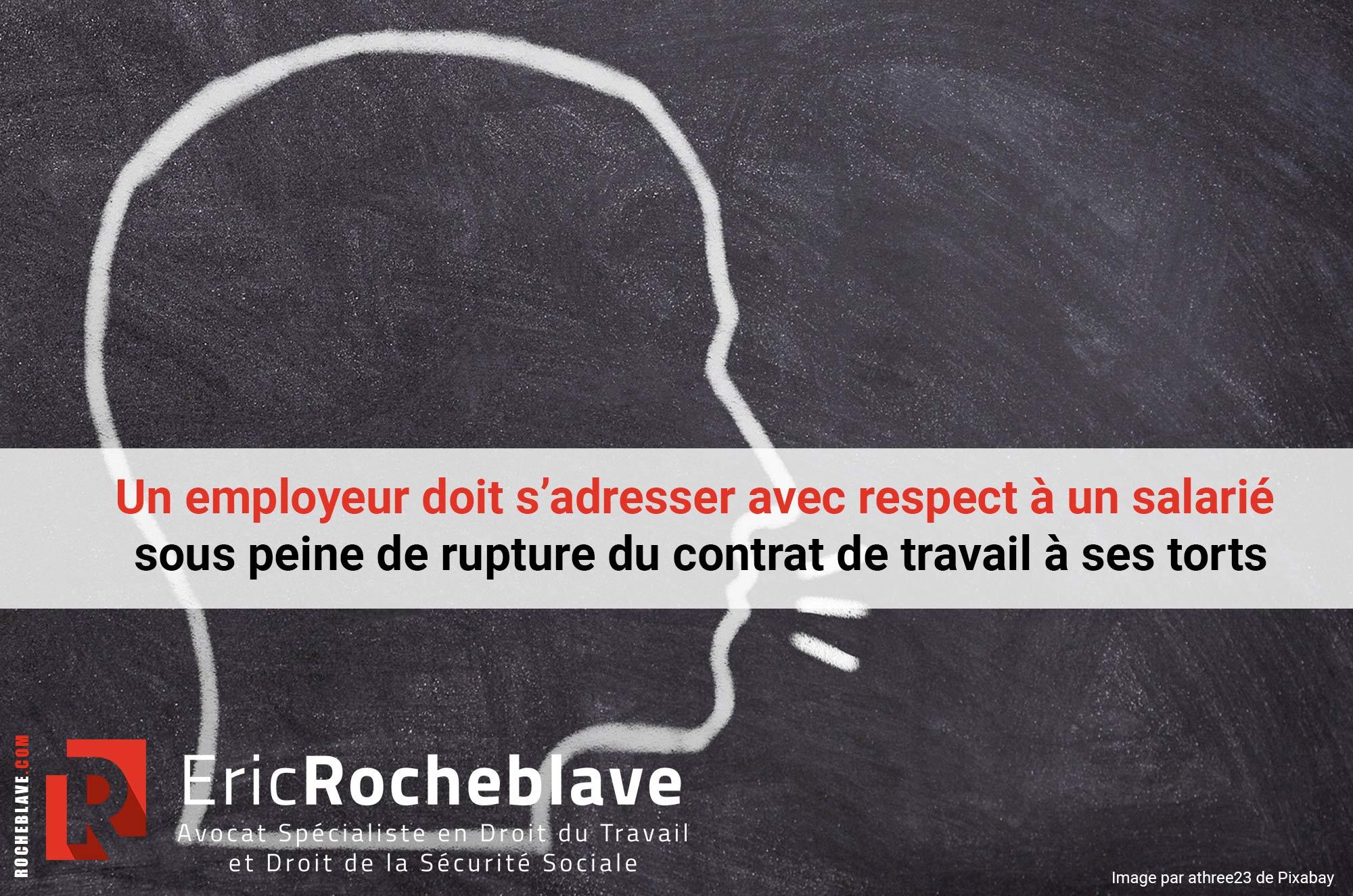 Un employeur doit s'adresser avec respect à un salarié sous peine de rupture du contrat de travail à ses torts