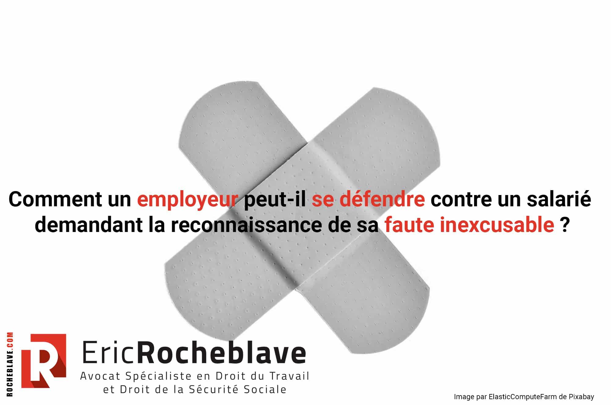 Comment un employeur peut-il se défendre contre un salarié demandant la reconnaissance de sa faute inexcusable ?