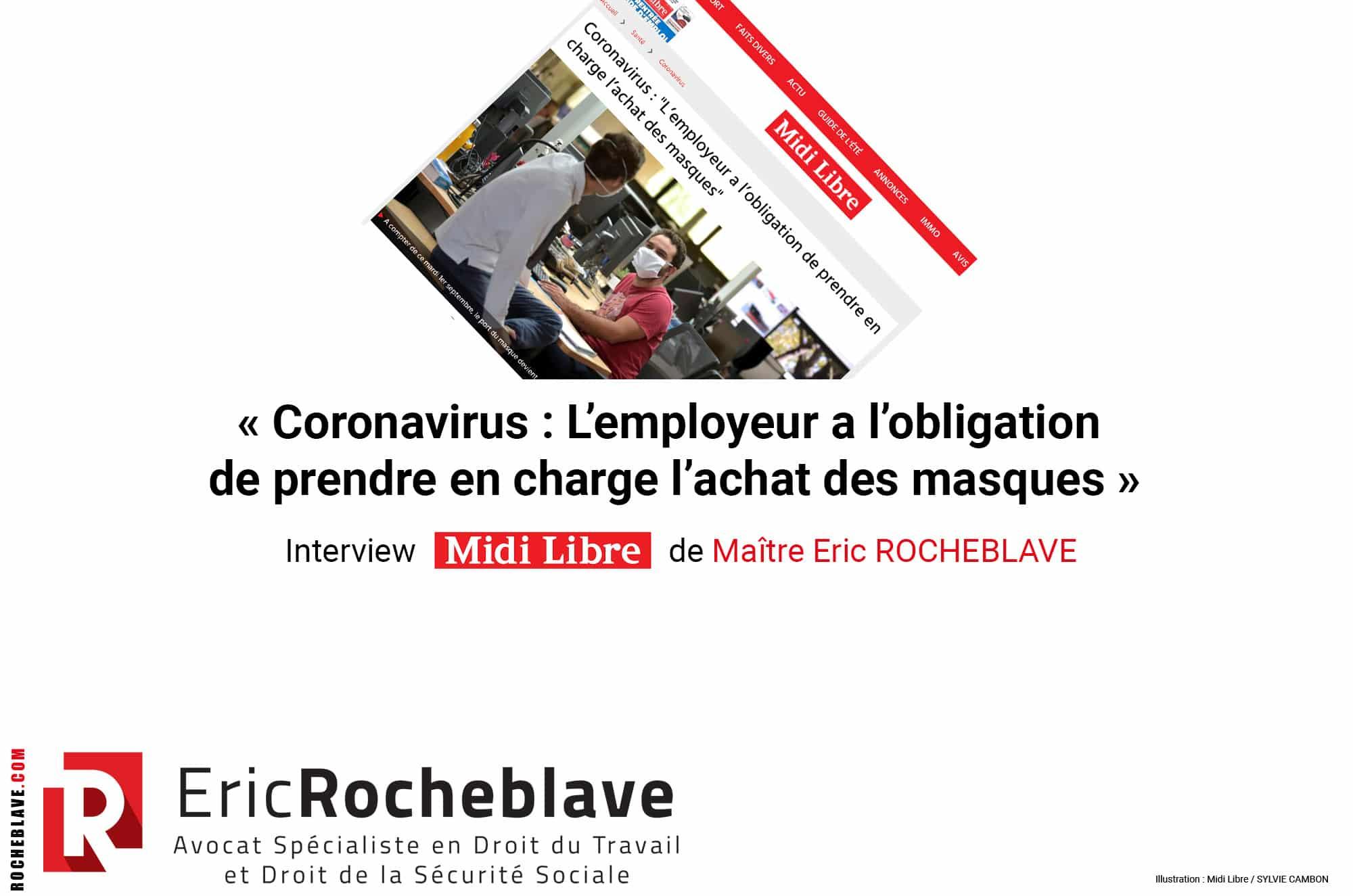 « Coronavirus : L'employeur a l'obligation de prendre en charge l'achat des masques » Interview Midi Libre de Maître Eric ROCHEBLAVE