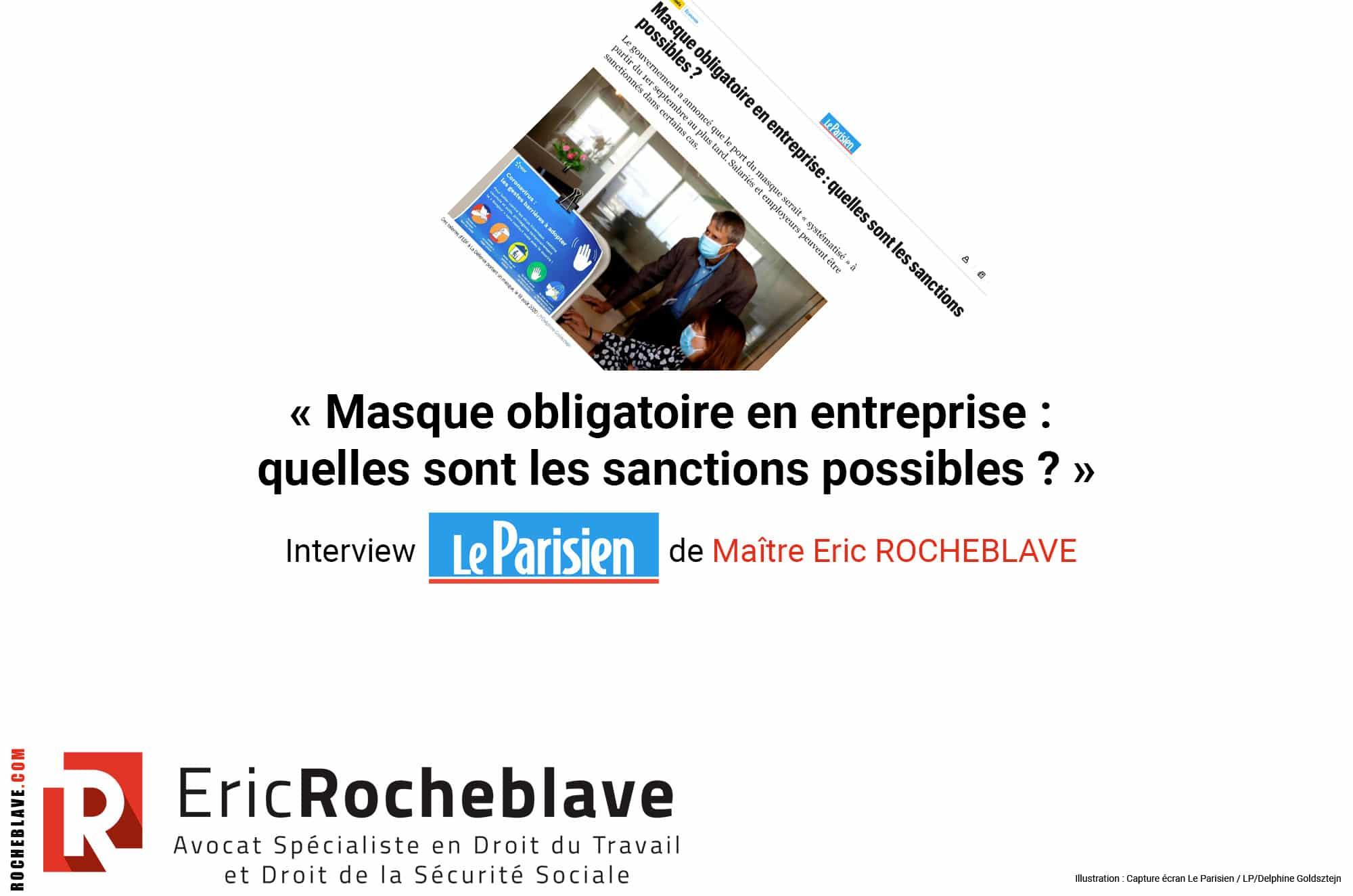 « Masque obligatoire en entreprise : quelles sont les sanctions possibles ? » Interview Le Parisien de Maître Eric ROCHEBLAVE