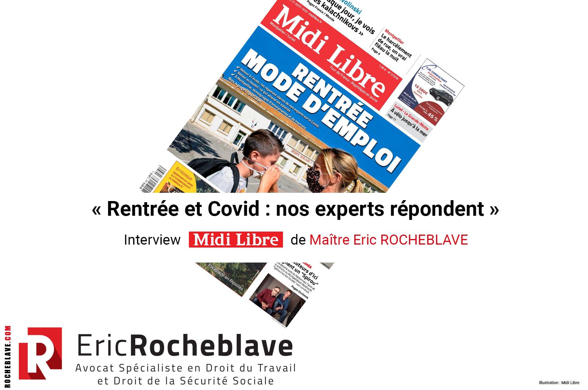 « Rentrée et Covid : nos experts répondent » Interview Midi Libre de Maître Eric ROCHEBLAVE