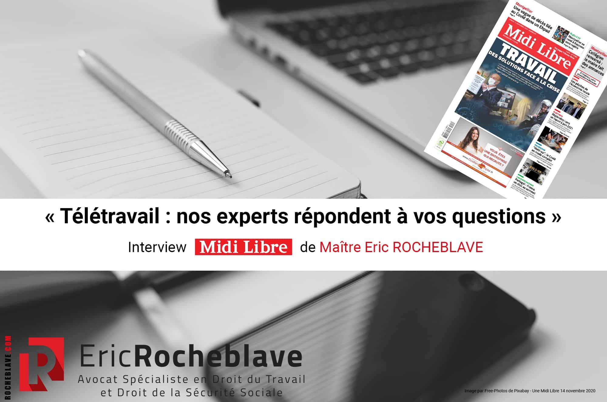 « Télétravail : nos experts répondent à vos questions » Interview Midi Libre de Maître Eric ROCHEBLAVE