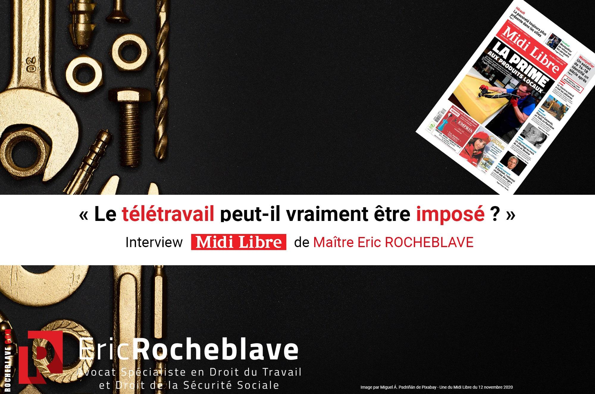 « Le télétravail peut-il vraiment être imposé ? » Interview Midi Libre de Maître Eric ROCHEBLAVE