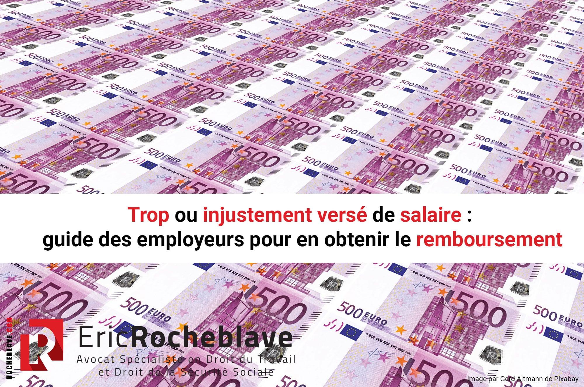 Trop ou injustement versé de salaire : guide des employeurs pour en obtenir le remboursement