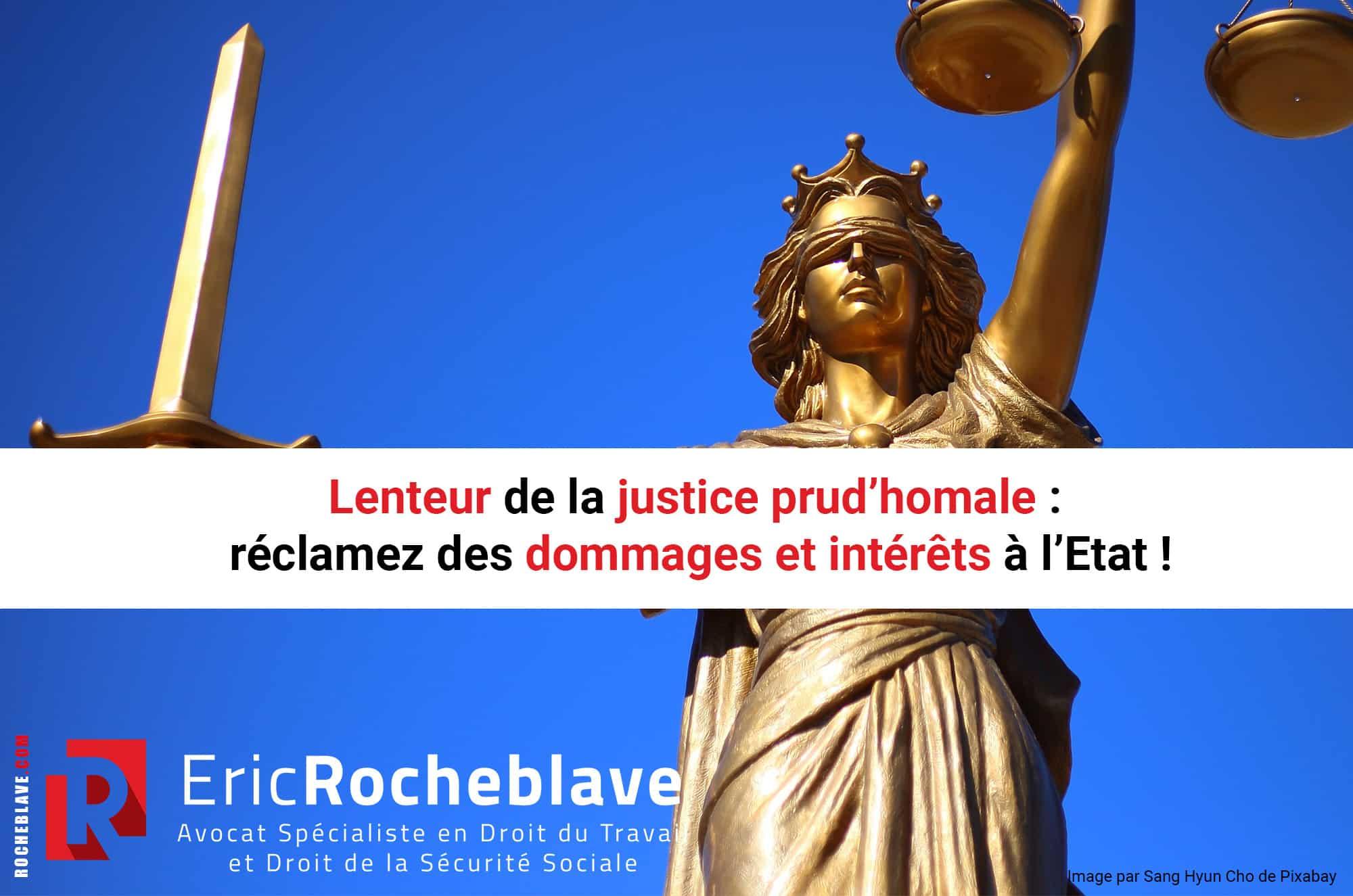 Lenteur de la justice prud'homale : réclamez des dommages et intérêts à l'Etat !