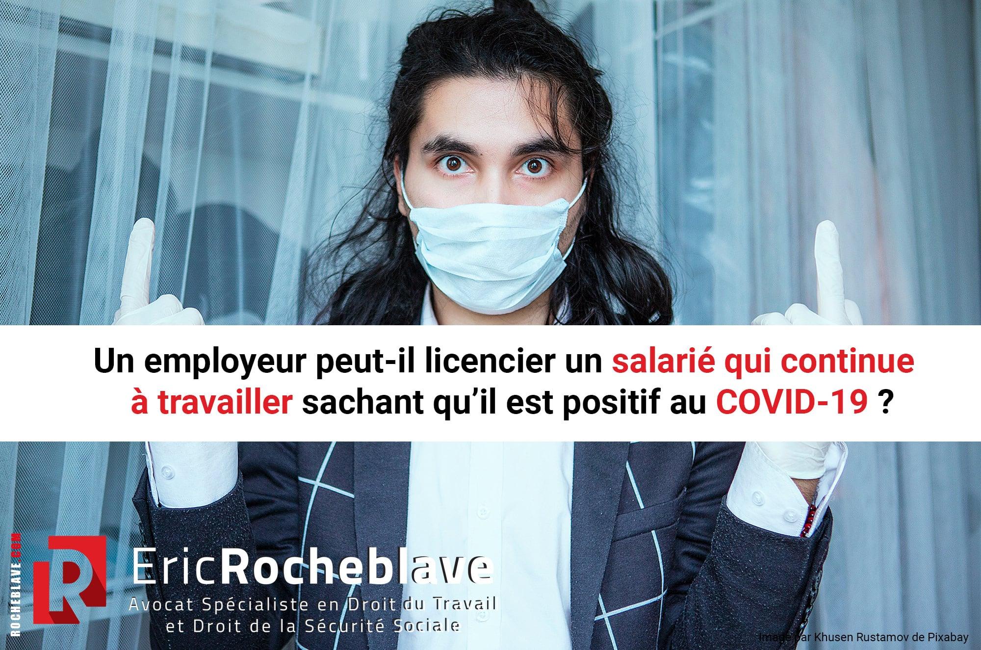 Un employeur peut-il licencier un salarié qui continue à travailler sachant qu'il est positif au COVID-19
