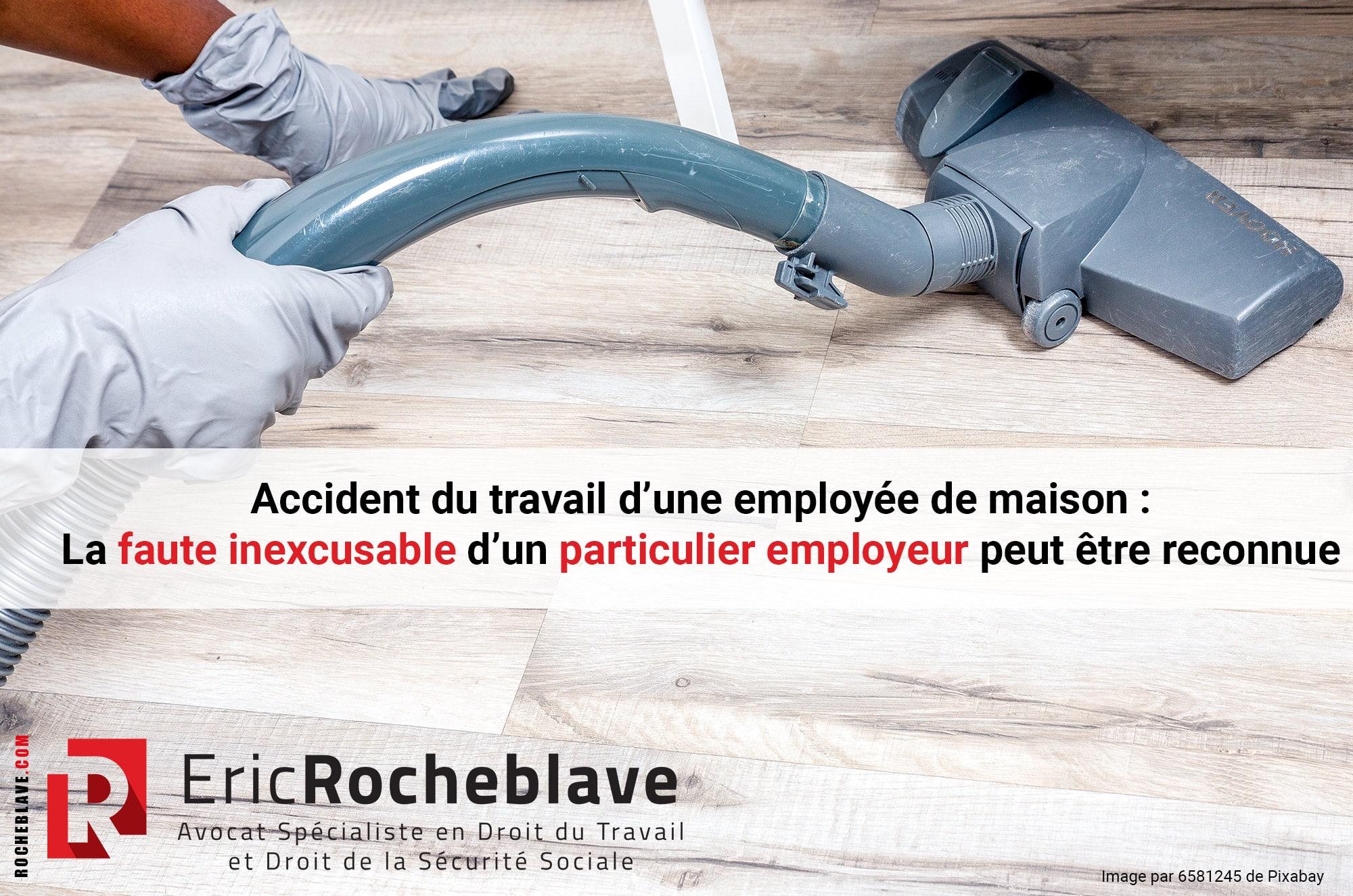 Accident du travail d'une employée de maison : La faute inexcusable d'un particulier employeur peut être reconnue