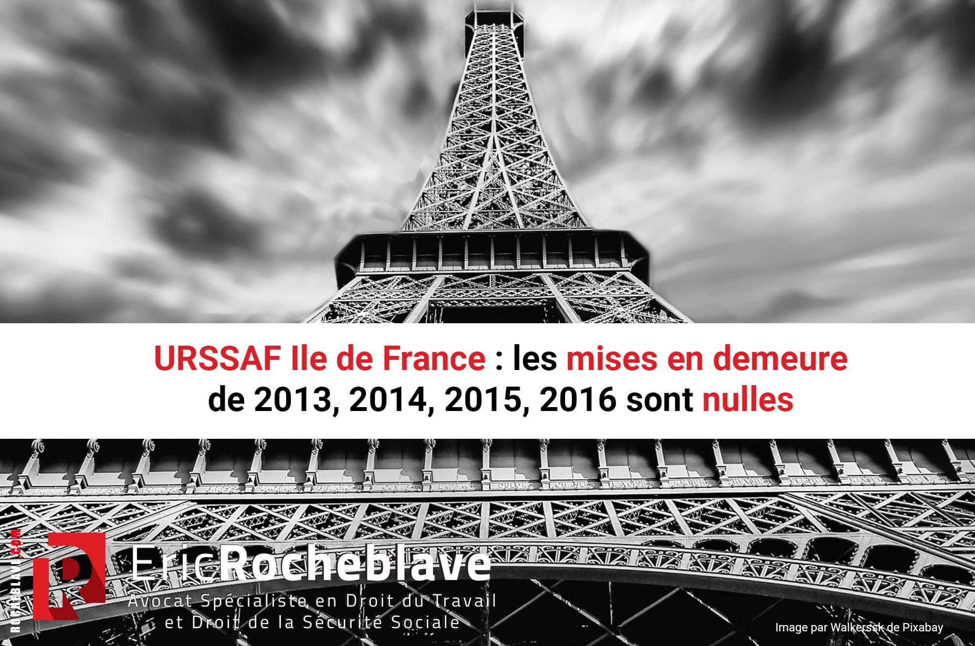 URSSAF Ile de France : les mises en demeure de 2013, 2014, 2015, 2016 sont nulles