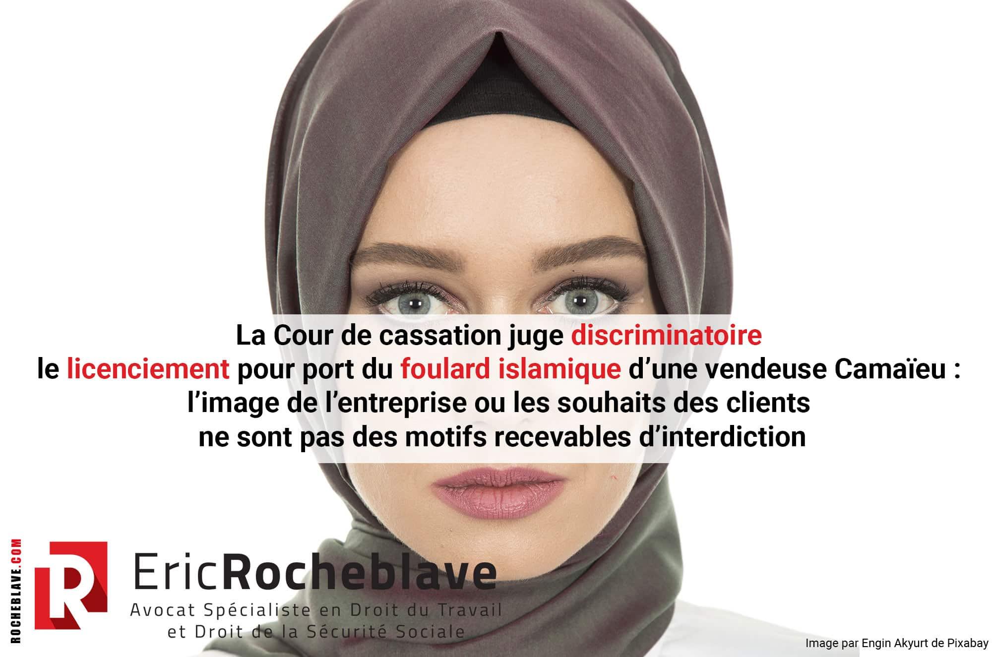 La Cour de cassation juge discriminatoire le licenciement pour port du foulard islamique d'une vendeuse Camaïeu : l'image de l'entreprise ou les souhaits des clients ne sont pas des motifs recevables d'interdiction