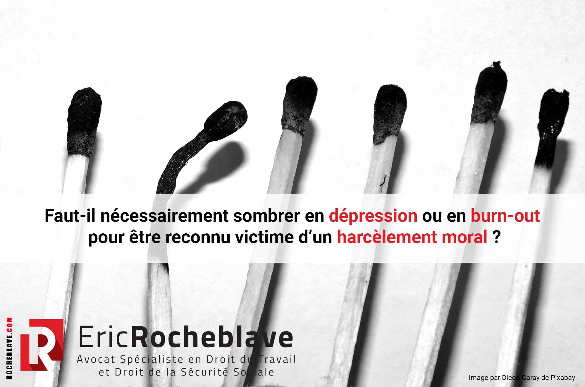 Faut-il nécessairement sombrer en dépression ou en burn-out pour être reconnu victime d'un harcèlement moral ?