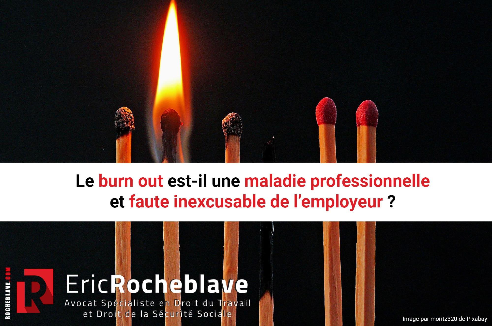 Le burn out est-il une maladie professionnelle et faute inexcusable de l'employeur ?