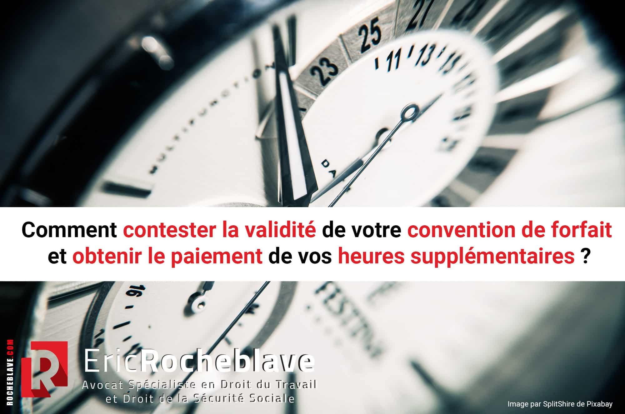 Comment contester la validité de votre convention de forfaitet obtenir le paiement de vos heures supplémentaires?