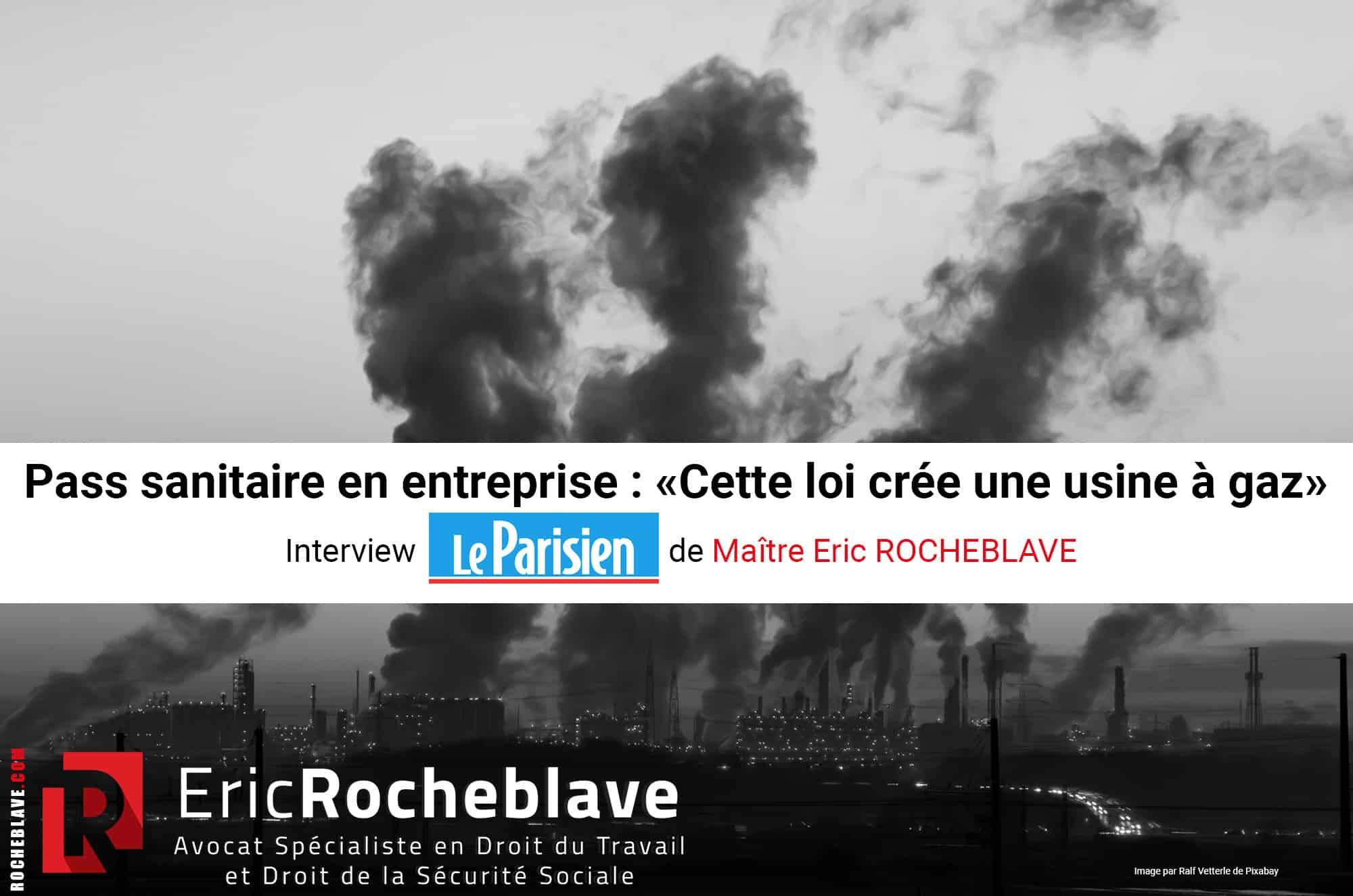 Pass sanitaire en entreprise : «Cette loi crée une usine à gaz» - Interview Le Parisien de Maître Eric ROCHEBLAVE