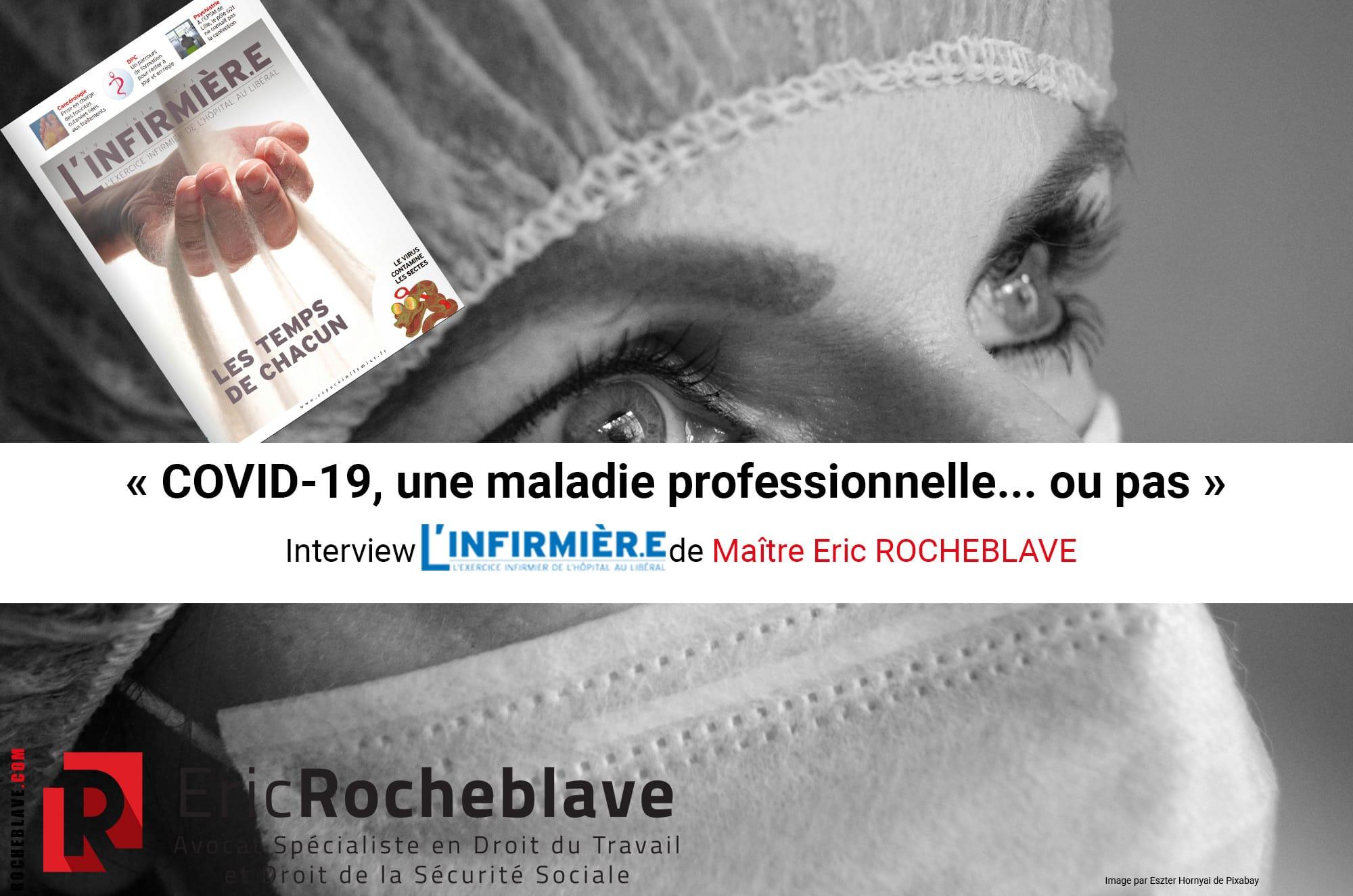 « COVID-19, une maladie professionnelle... ou pas » Interview L'INFIRMIER.E de Maître Eric ROCHEBLAVE
